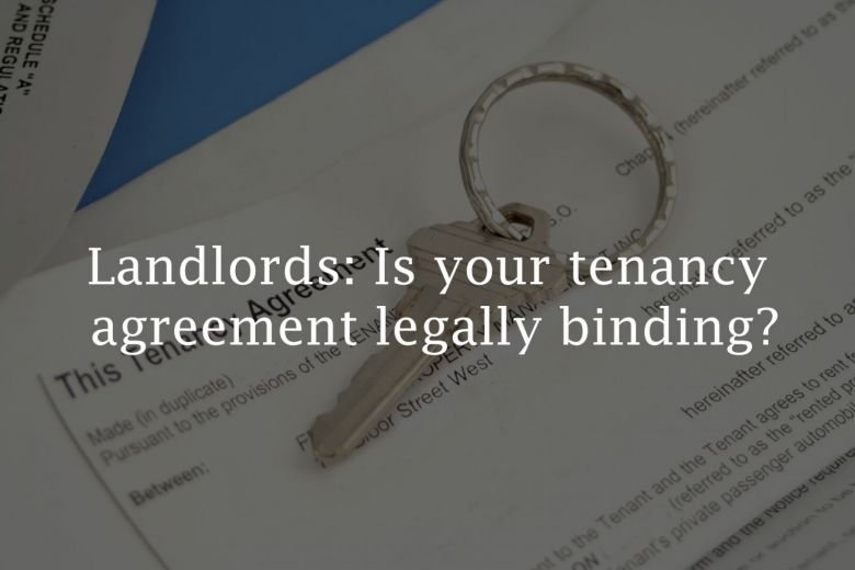 Landlords Is Your Tenancy Agreement Legally Binding The Letting
